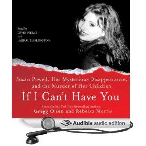 If I Cant Have You, Gregg Olsen, Susan Powell, Book Journey, Sheila DeChantal, Rebecca Morris