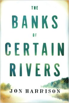 the banks of certain rivers, Jon Harrison, Book Journey, Sheila DeChantal