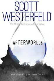 Afterworlds, Scott Westerfeld, Uglies, Pretties, Book Journey