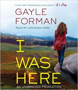 I Was Here, Gayle Forman, If I Stay, Book JOurney