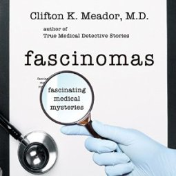 fascinomas, clifton Meador MD, book journey