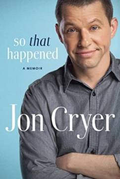 So that happened, JOhn Cryer, Two and a half men, Book JOurney, memoir