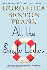 All The Single Ladies, Dorthea Benton Frank, Book Journey