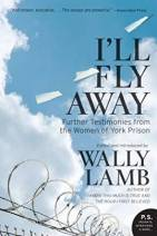 I'll Fly Away, Wally Lamb, Book Journey, New York Prison