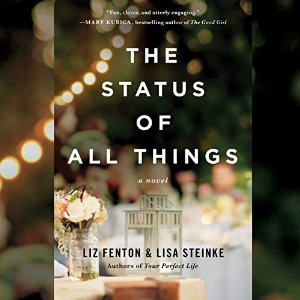 the status of all things, Liz Fenton, Lisa Steinke, book journey, audio, amy mcfadden