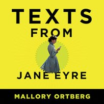 texts from jane eyre, book journey audie award, mallory ortberg