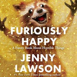 Furiously happy, book journey, jenny lawson, mental illness, audie awards