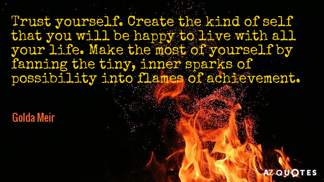 Quotation-Golda-Meir-Trust-yourself-Create-the-kind-of-self-that-you-will-19-64-15